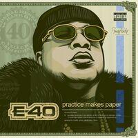 E-40 - Practice Makes Paper