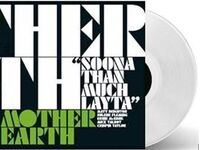 Mother Earth - Soona Than Much Layta (10in) (Ep) [Limited Edition] (Wht)