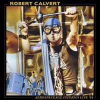 Robert Calvert - Aerospaceage Inferno Live '86 (Blue) (Gol) [Limited Edition]