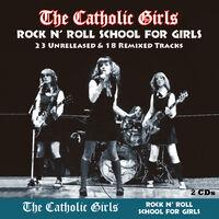 Catholic Girls - Rock N' Roll School For Girls