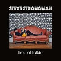 Steve Strongman - Tired Of Talkin'