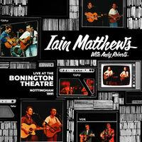 Ian Matthews  / Roberts,Andy - Live At The Bonington Theatre: Nottingham 1991