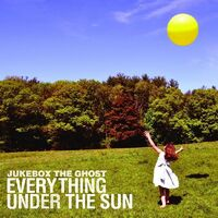 Jukebox The Ghost - Everything Under The Sun (Bonus Tracks) [Colored Vinyl]