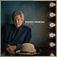 Rodney Crowell - Close Ties