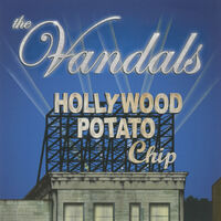 Vandals - Hollywood Potato Chip