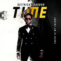 Deitrick Haddon - Time (Truth Is My Energy)