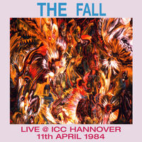 The Fall - Live in Hanover 1984