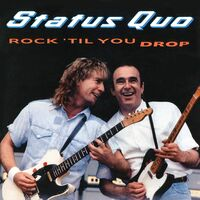 Status Quo - Rock Till You Drop