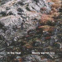 Kenny Warren Trio - In The Heat (Aus)