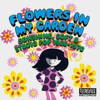 Flowers In My Garden: Sunshine Soft & Studio Pop - Flowers In My Garden: Sunshine Soft & Studio Pop 1966-1970 / Various