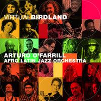 O' Arturo Farrill  & The Afro Latin Jazz Orchestra - Virtual Birdland