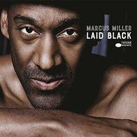 Marcus Miller - Laid Black (Gate)