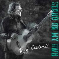 Ray Cardwell - Stand On My Own