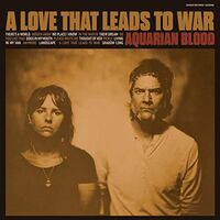 Aquarian Blood - Love That Leads To War (Colored Vinyl) [Colored Vinyl]