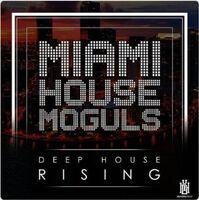 Miami House Moguls - Deep House Rising