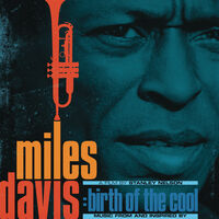 Miles Davis - Birth Of The Cool: Music From And Inspired By The Film By Stanley Nelson