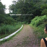 Glenn Zaleski - Question