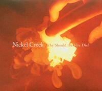 Nickel Creek - Why Should the Fire Die? [2LP]