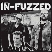 In-Fuzzed - The In-Fuzzed