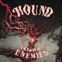 Hound - I Know My Enemies
