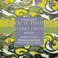 Isabelle Faust  / Orchestre De Paris / Heras-Casado - Stravinsky: Le Sacre Du Printemps