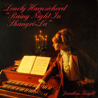 Jonathan Knight - Lonely Harpsichord Rainy Night In Shangri-La (Mod)