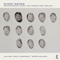 Clarke / Laetare Vocal Ensemble - Ghost Songs