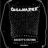 Discharge - Society's Victims, Vol. 2
