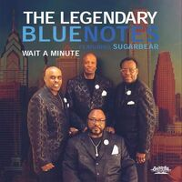 The Legendary Bluenotes - Wait A Minute