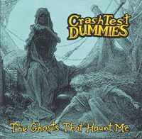 Crash Test Dummies - Ghosts That Haunt Me (Can)