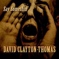 David Clayton-Thomas - Say Something