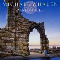 Michael Whalen - Sacred Spaces [Digipak]