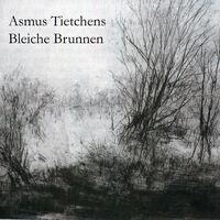 Asmus Tietchens - Bleiche Brunnen