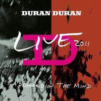 Duran Duran - Diamond In The Mind - Live 2011 [Limited Edition] [Reissue]