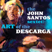 John Santos Sextet - Art Of The Descarga