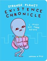Pyle, Nathan W - Strange Planet: Existence Chronicle