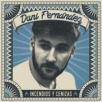 Dani Fernandez - Incendios [Digipak] [Reissue] (Spa)
