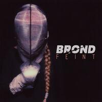 Brond - Feint [Limited Edition] [Digipak]