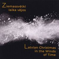 Latvian Christmas In The Winds Of Time / Various - Latvian Christmas in the Winds of Time