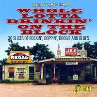 Juke Joint Jump: Whole Lotta Drinkin On The Block - Juke Joint Jump: Whole Lotta Drinkin On The Block