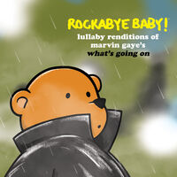Rockabye Baby! - Lullaby Renditions Of Marvin Gaye's What's Going