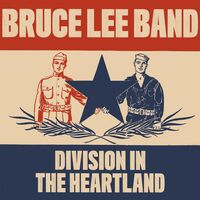 Bruce Lee Band - Division In The Heartland
