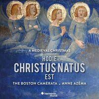 Boston Camerata / Anne Azema - Hodie Christus Natus Est
