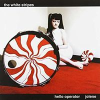 The White Stripes - Hello Operator/ Jolene [Vinyl Single]