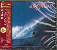 Tatsuro Yamashita - Big Wave: 30th Anniversary Edition (Bonus Tracks)