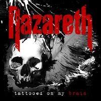 Nazareth - Tattooed On My Brain