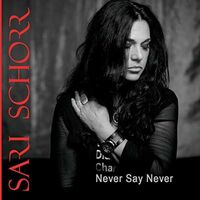 Sari Schorr - Never Say Never