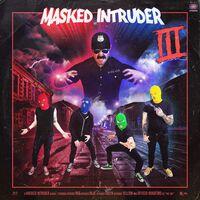 Masked Intruder - III [LP]