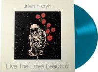 Drivin N Cryin - Live The Love Beautiful [LP]
