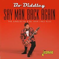 Bo Diddley - Say Man, Back Again - The Singles As & Bs, 1959-1962 Plus